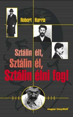 Sztálin élt, Sztálin él, Sztálin élni fog